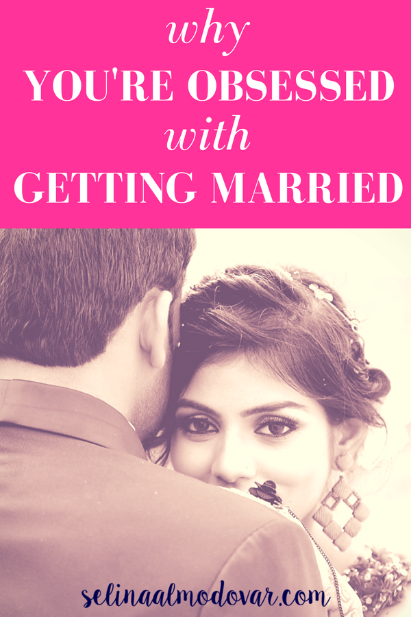 """woman looking over man's shoulder with pink overlay and white text that reads, """"Why You're Obsessed with Getting Married"""""""