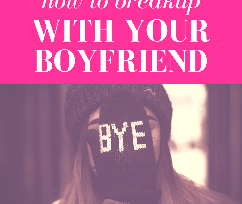 How to Breakup with Your Boyfriend