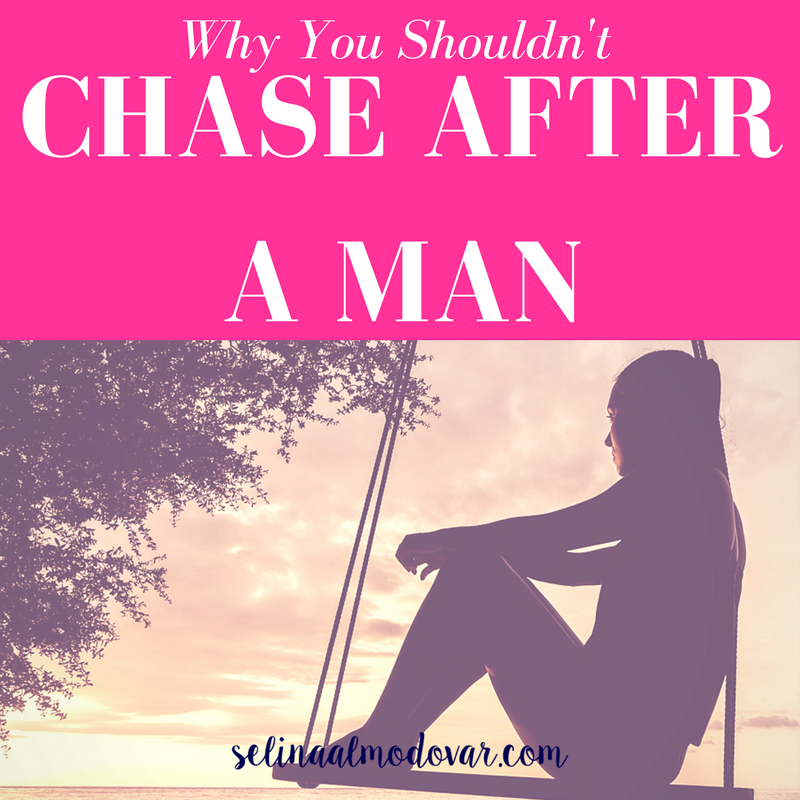 Why You Shouldn't Chase After A Man_ Selina Almodovar _ Christian Relationship Blogger - Christian Relationship Coach