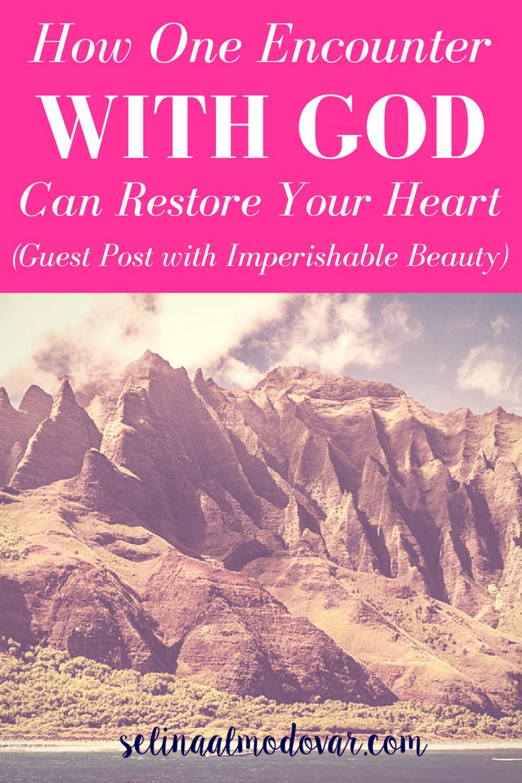 How One Encounter with God Can Restore Your Heart
