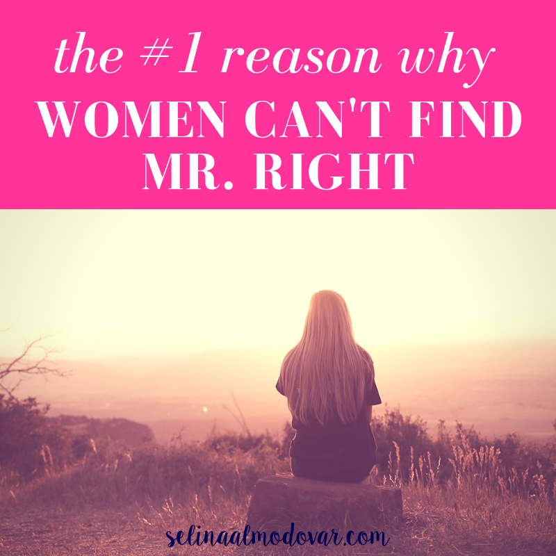 The #1 Reason Why Women Can't Find Mr. Right