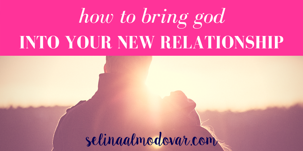 How to Bring God Into Your New Relationship